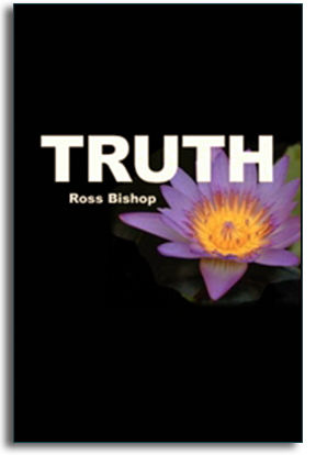 Ross Bishop - Shaman, Spiritual Teacher, Healer and Author of 'Truth' his latest book.