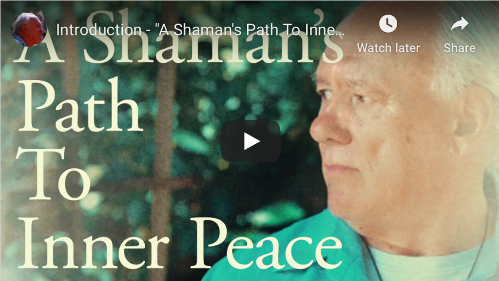 Video Series: A Shaman's Path to Inner Peace